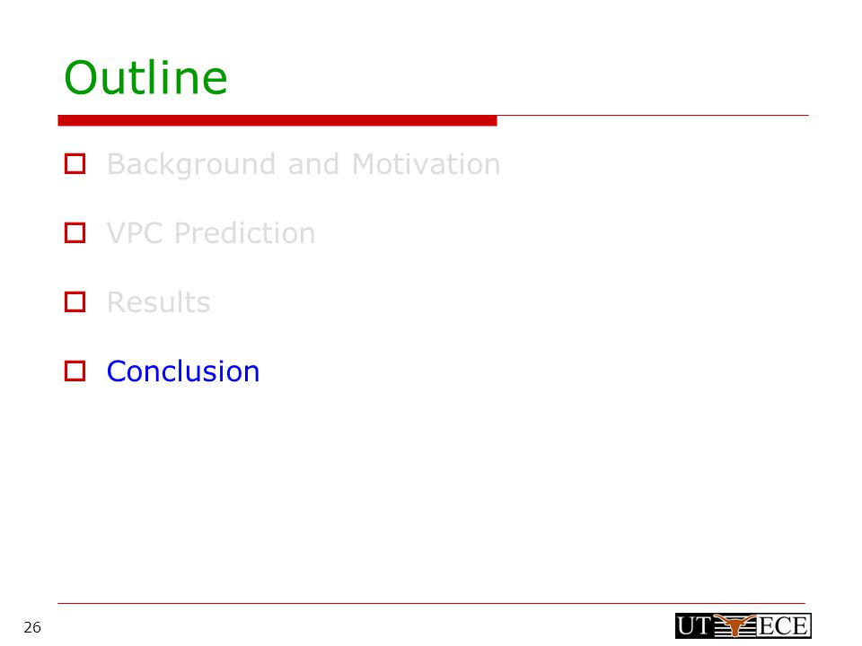 26 Outline  Background and Motivation  VPC Prediction  Results  Conclusion