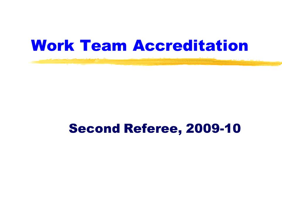 Work Team Accreditation Second Referee, 2009-10