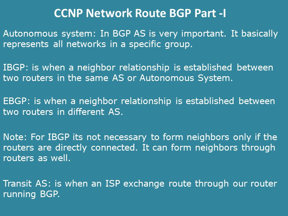 CCNP Network Route BGP Part -I Autonomous system: In BGP AS is very important.