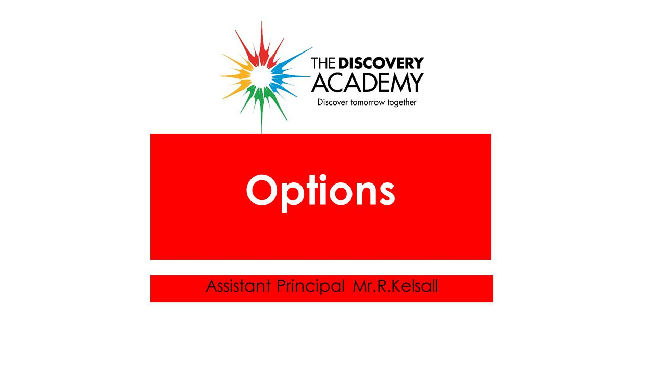 Assistant PrincipalMr.R.Kelsall Options