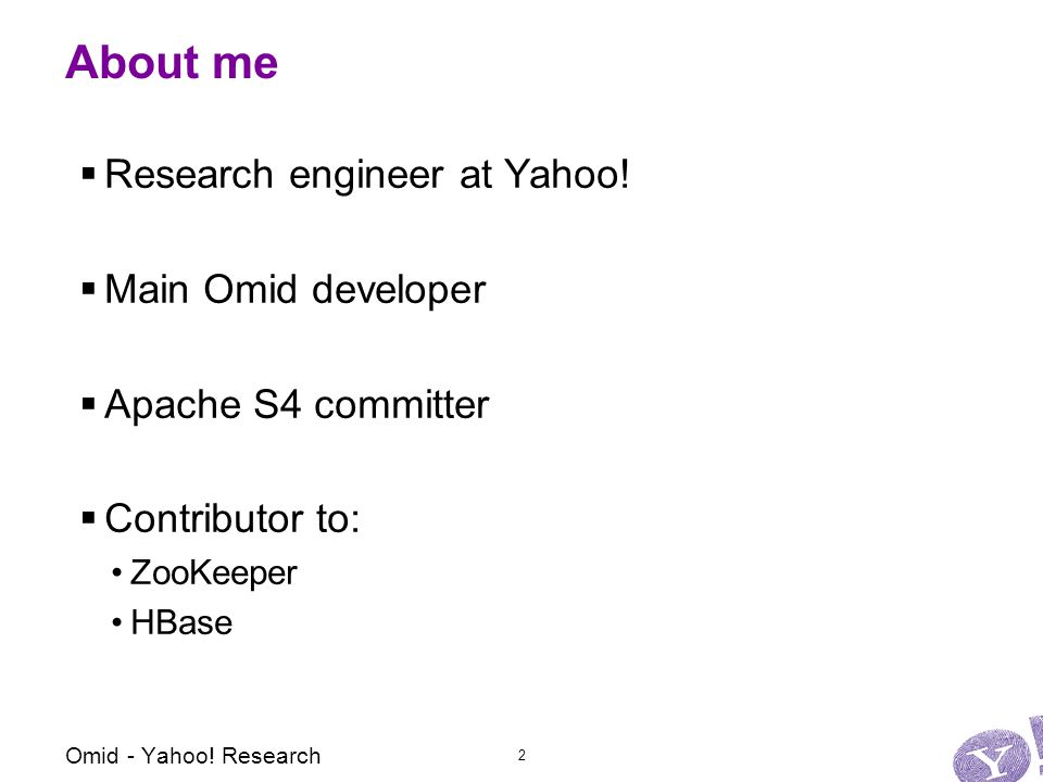 About me  Research engineer at Yahoo.