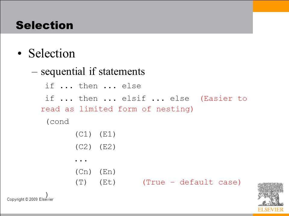 Copyright © 2009 Elsevier Selection –sequential if statements if...