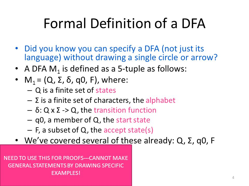 Formal Definition of a DFA Did you know you can specify a DFA (not just its language) without drawing a single circle or arrow.