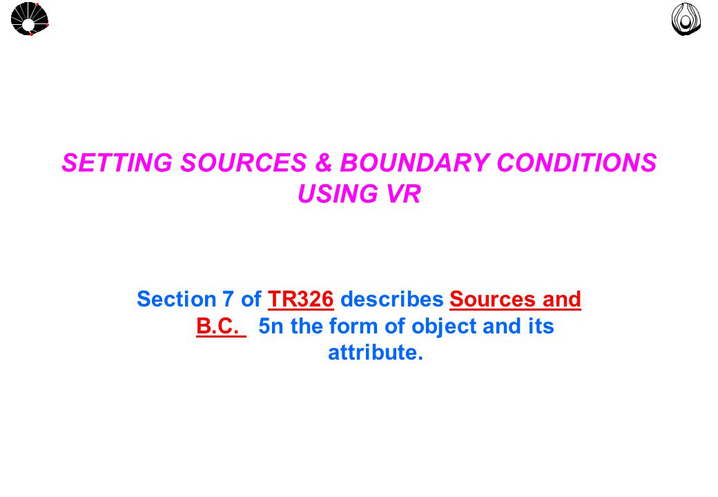 MULTLAB FEM-UNICAMP UNICAMP SETTING SOURCES & BOUNDARY CONDITIONS USING VR Section 7 of TR326 describes Sources and B.C.