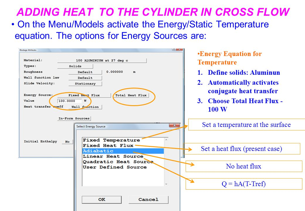 ADDING HEAT TO THE CYLINDER IN CROSS FLOW On the Menu/Models activate the Energy/Static Temperature equation.