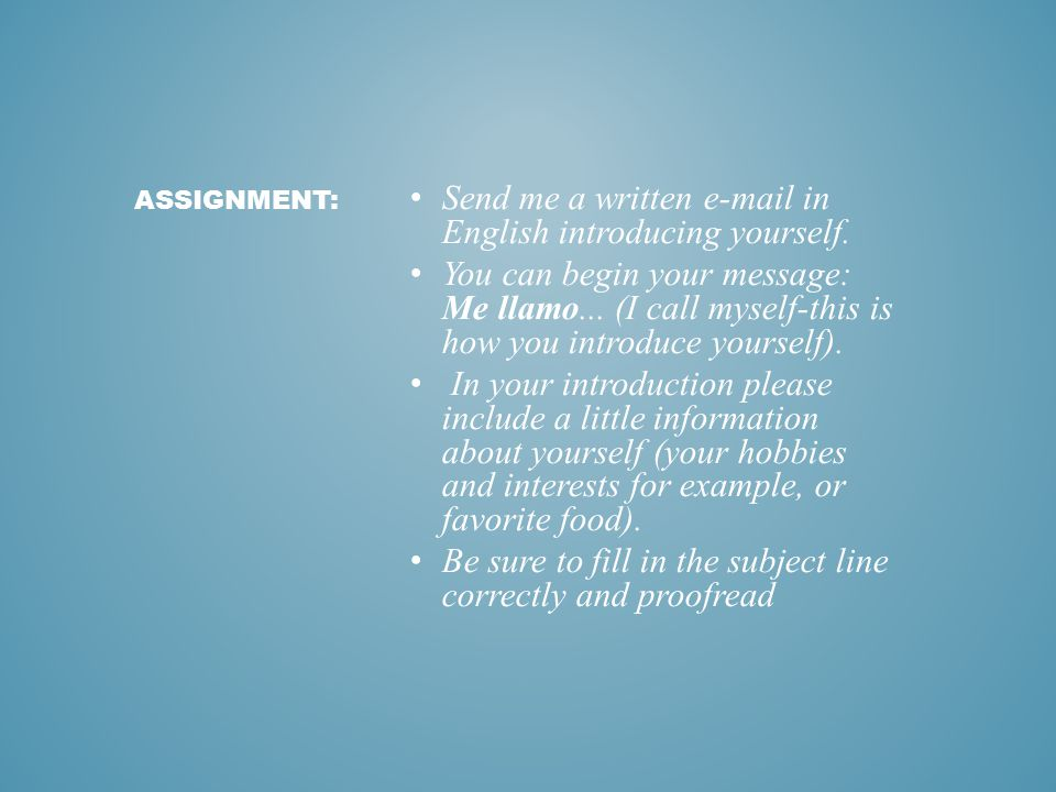 Send me a written e-mail in English introducing yourself.