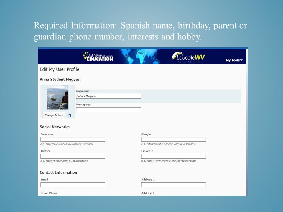 Required Information: Spanish name, birthday, parent or guardian phone number, interests and hobby.
