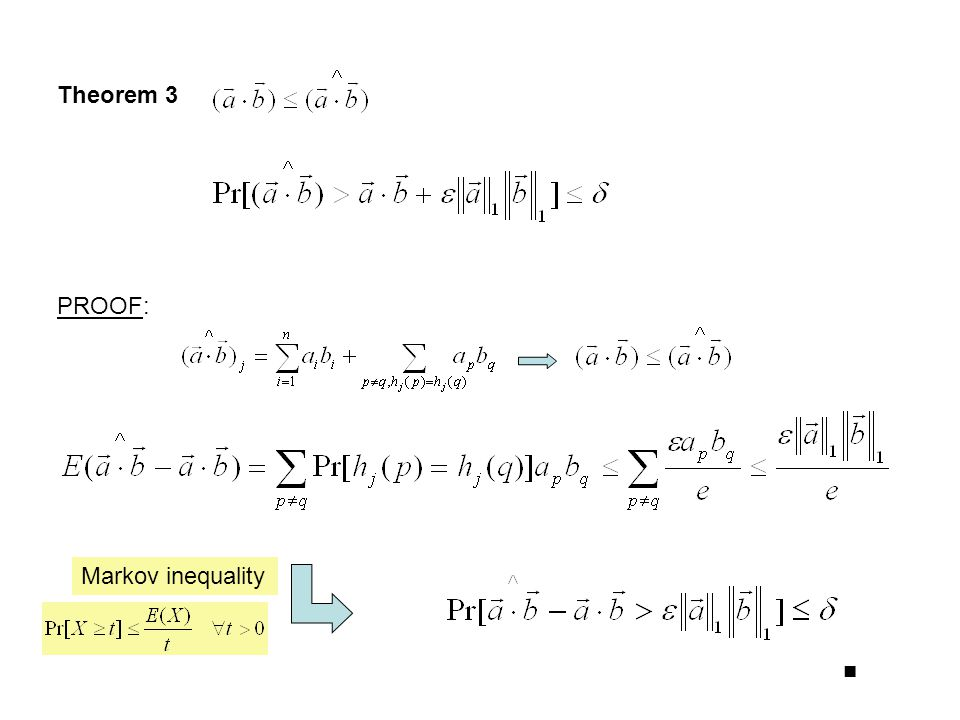 Theorem 3 PROOF: Markov inequality ■