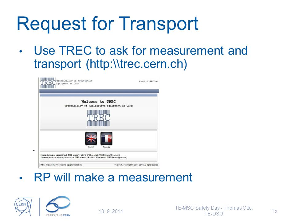 Request for Transport Use TREC to ask for measurement and transport (http:\\trec.cern.ch) RP will make a measurement 18.