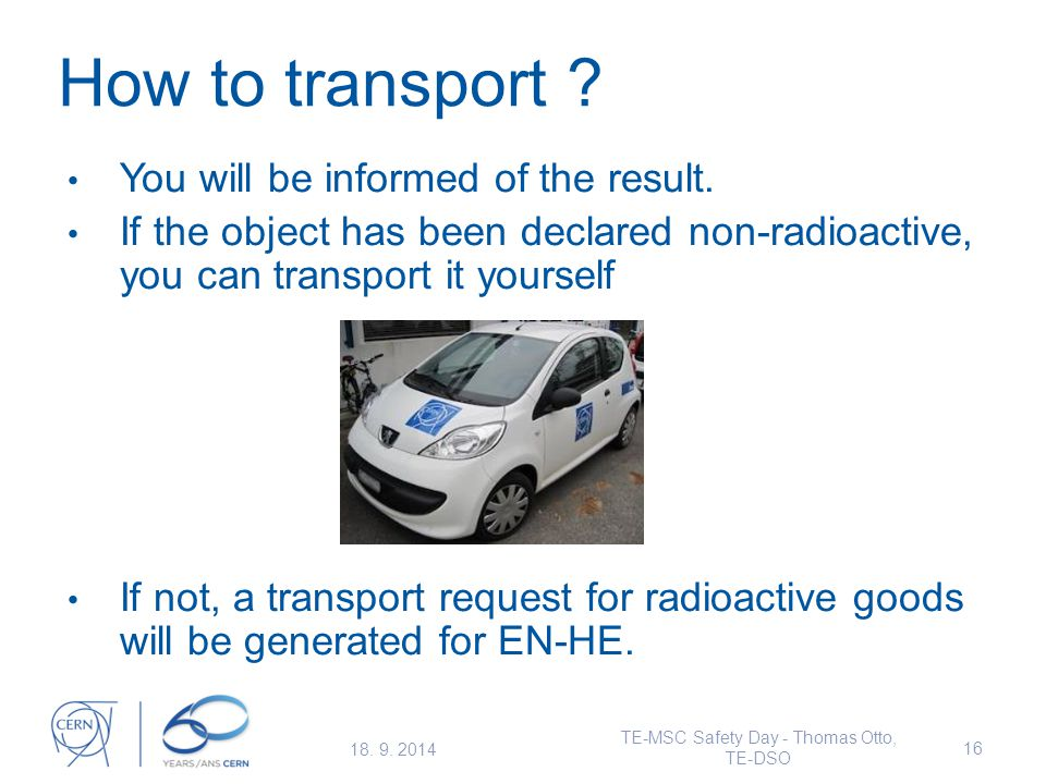 How to transport . You will be informed of the result.