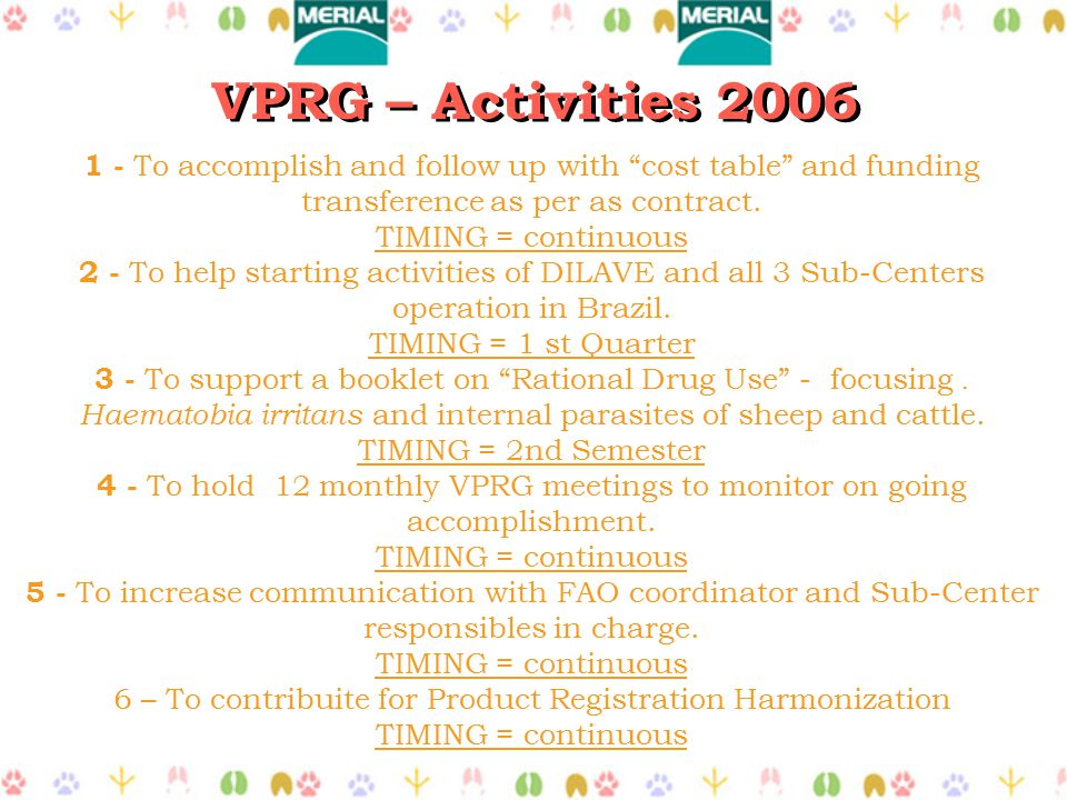VPRG – Activities 2006 1 - To accomplish and follow up with cost table and funding transference as per as contract.