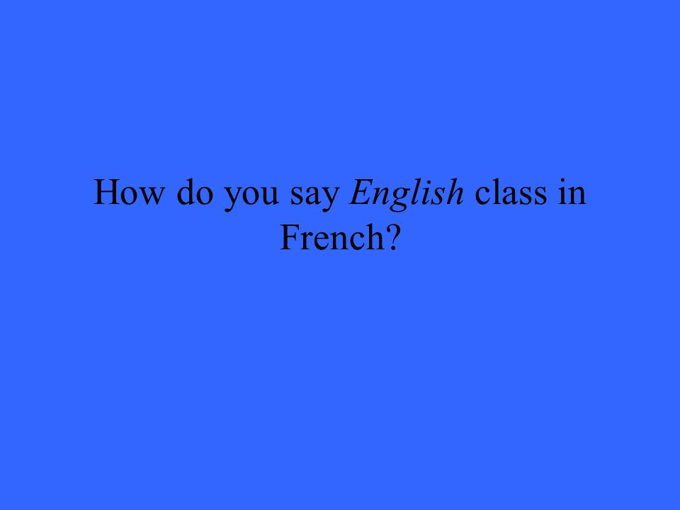 How do you say English class in French
