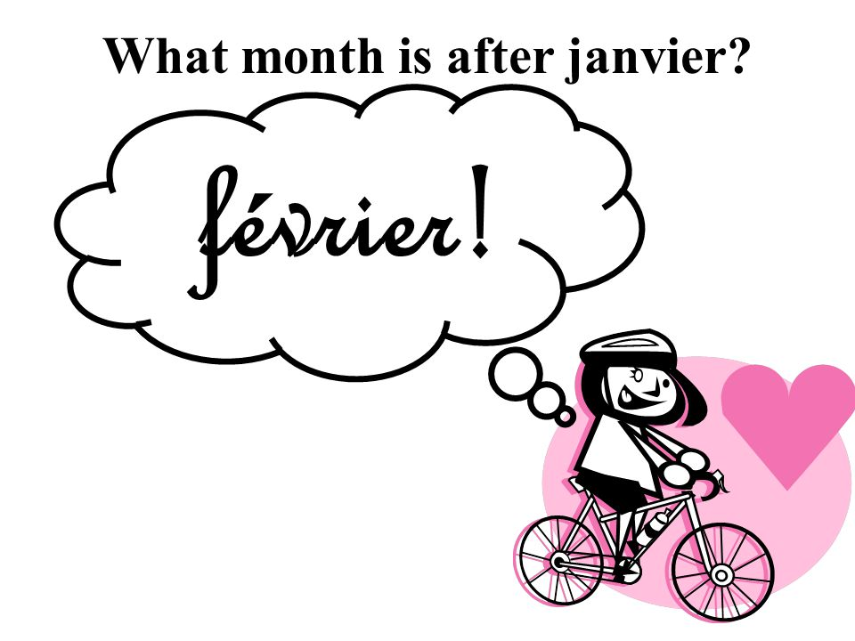 What month is after janvier février!