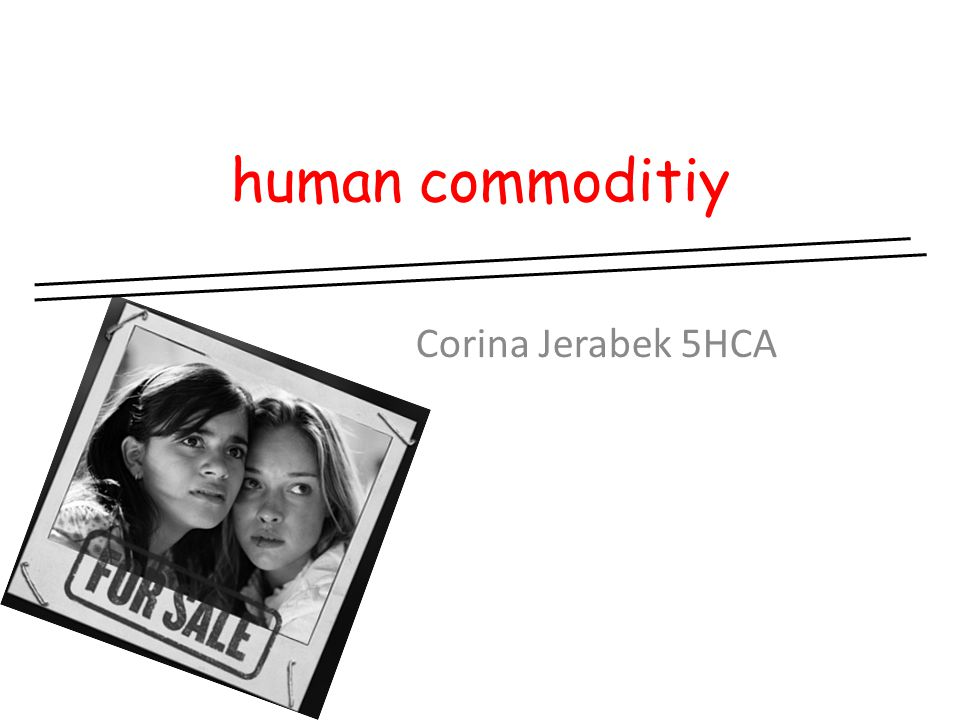 human commoditiy Corina Jerabek 5HCA