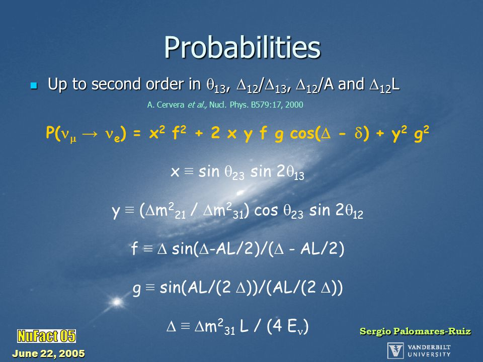 June 22, 2005 Sergio Palomares-Ruiz Probabilities Up to second order in  13,  12 /  13,  12 /A and  12 L Up to second order in  13,  12 /  13,  12 /A and  12 L A.