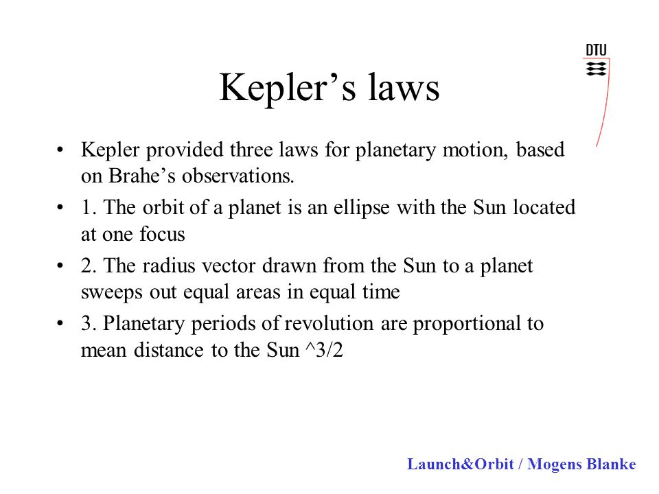 Kepler's laws Kepler provided three laws for planetary motion, based on Brahe's observations.