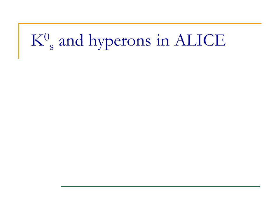 K 0 s and hyperons in ALICE