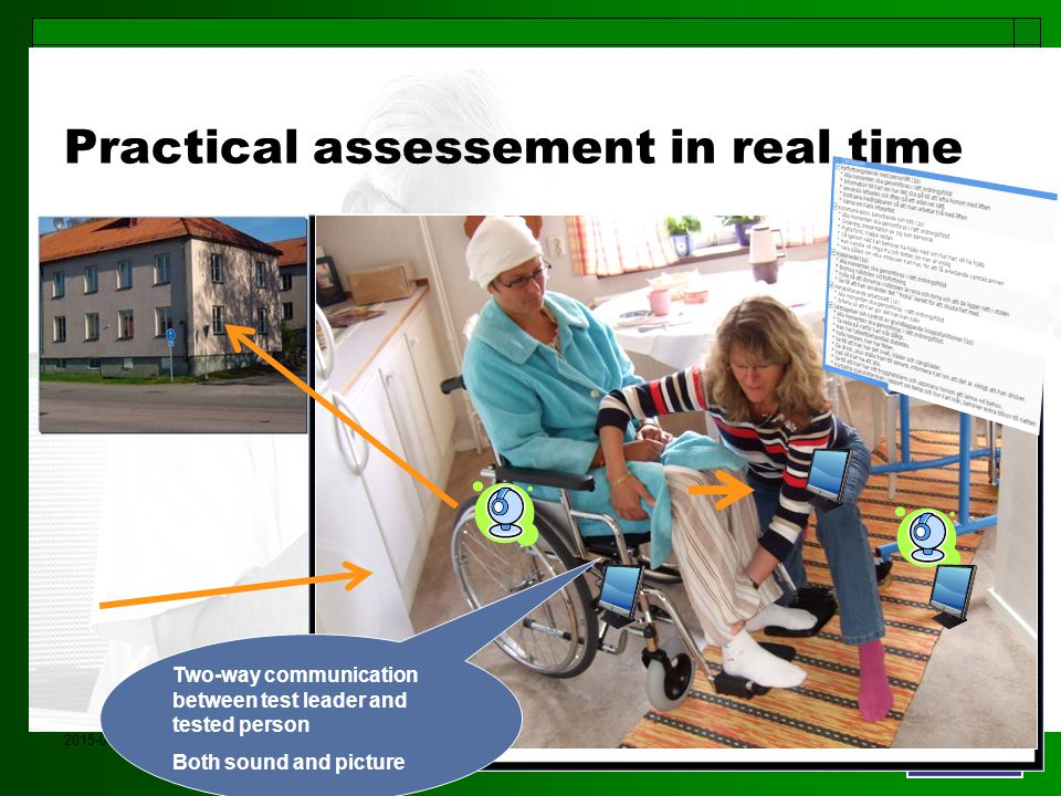 2015-04-15Marianne Andrén Kluster-E Practical assessement in real time Two-way communication between test leader and tested person Both sound and picture