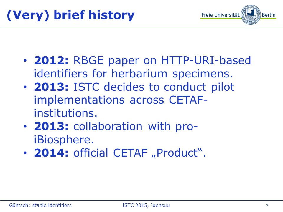 2 (Very) brief history 2012: RBGE paper on HTTP-URI-based identifiers for herbarium specimens.