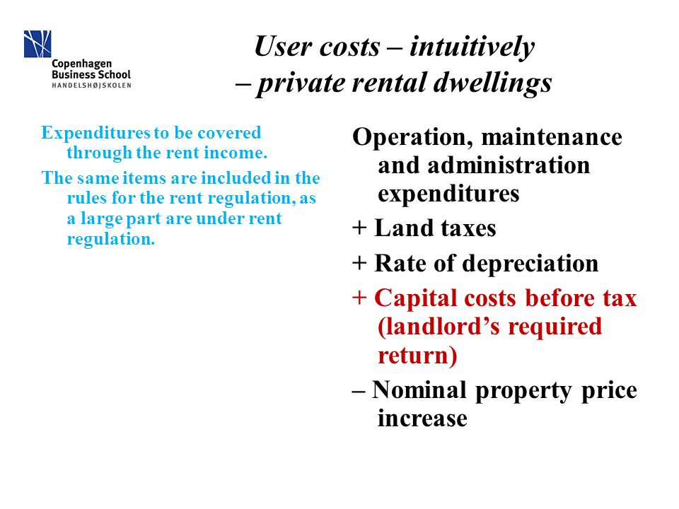 User costs – intuitively – private rental dwellings Expenditures to be covered through the rent income.