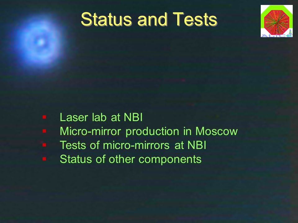 Laser Design Review, CERN, 27 Jan 2003Børge Svane Nielsen, NBI21 Status and Tests  Laser lab at NBI  Micro-mirror production in Moscow  Tests of micro-mirrors at NBI  Status of other components