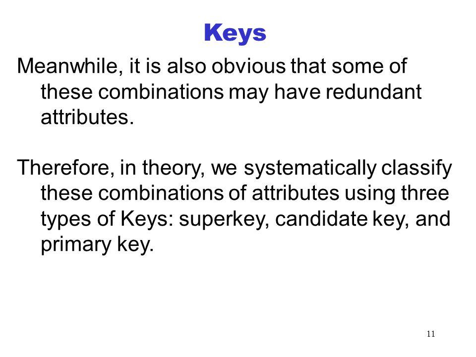 11 Keys Meanwhile, it is also obvious that some of these combinations may have redundant attributes.