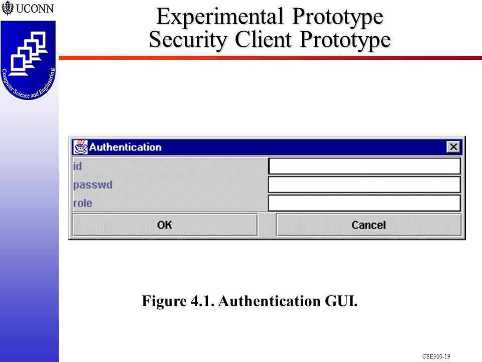CSE300-19 Experimental Prototype Security Client Prototype Figure 4.1. Authentication GUI.