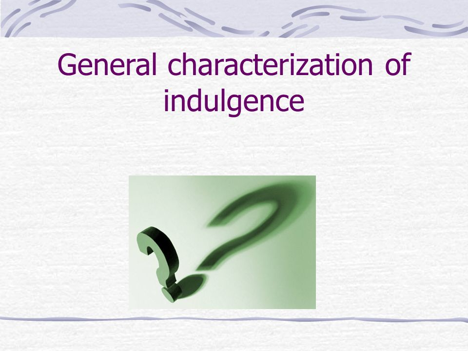General characterization of indulgence