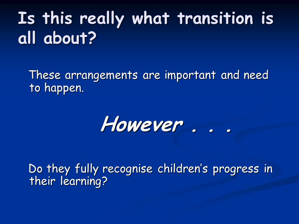 Is this really what transition is all about. These arrangements are important and need to happen.