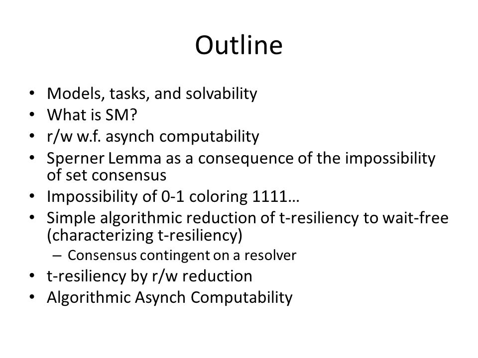 Outline Models, tasks, and solvability What is SM.