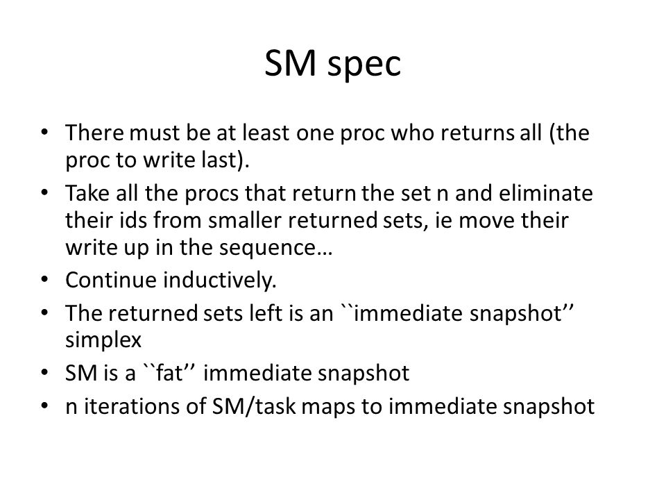 SM spec There must be at least one proc who returns all (the proc to write last).