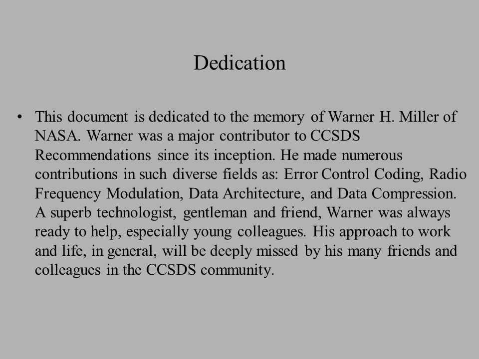 Dedication This document is dedicated to the memory of Warner H.