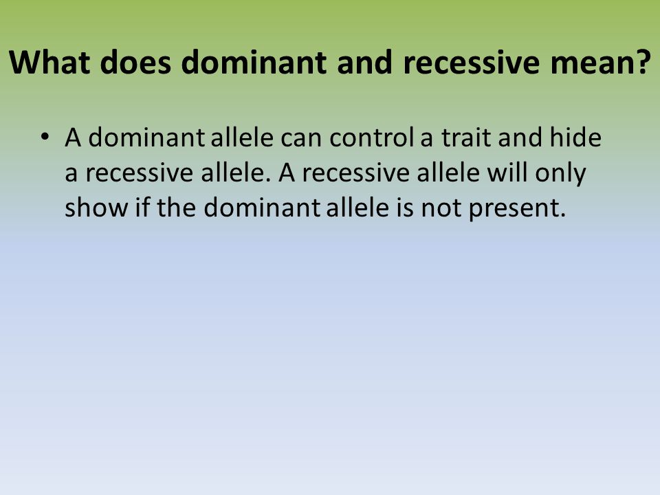 What does dominant and recessive mean.