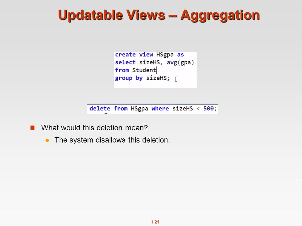 1.21 Updatable Views -- Aggregation What would this deletion mean.
