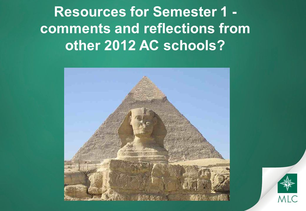 Resources for Semester 1 - comments and reflections from other 2012 AC schools