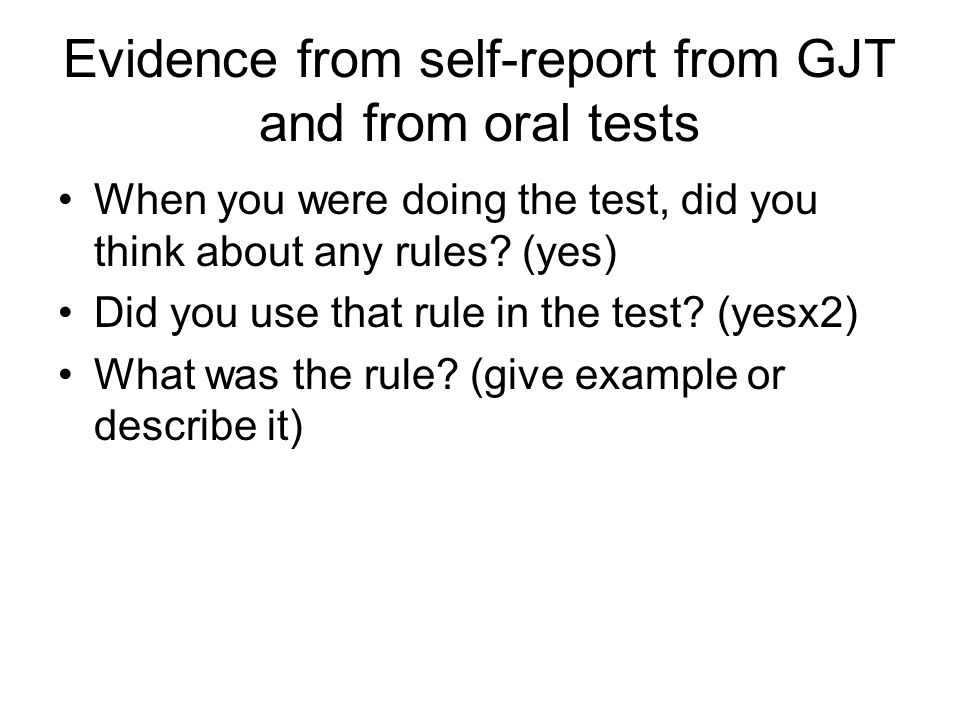 So it looks mixed: No gains in oral production (=no gains in knowledge accessible under time and communicative pressure) But gains in timed GJT (often seen as evidence of underlying language competence)