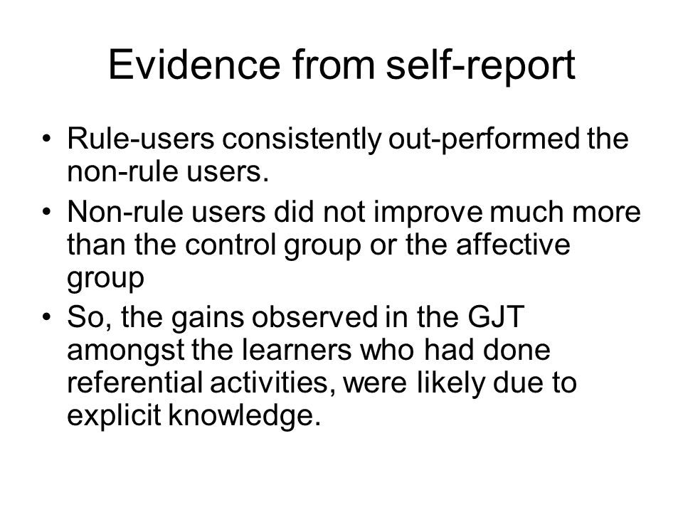 Evidence from self-report from GJT and from oral tests When you were doing the test, did you think about any rules.