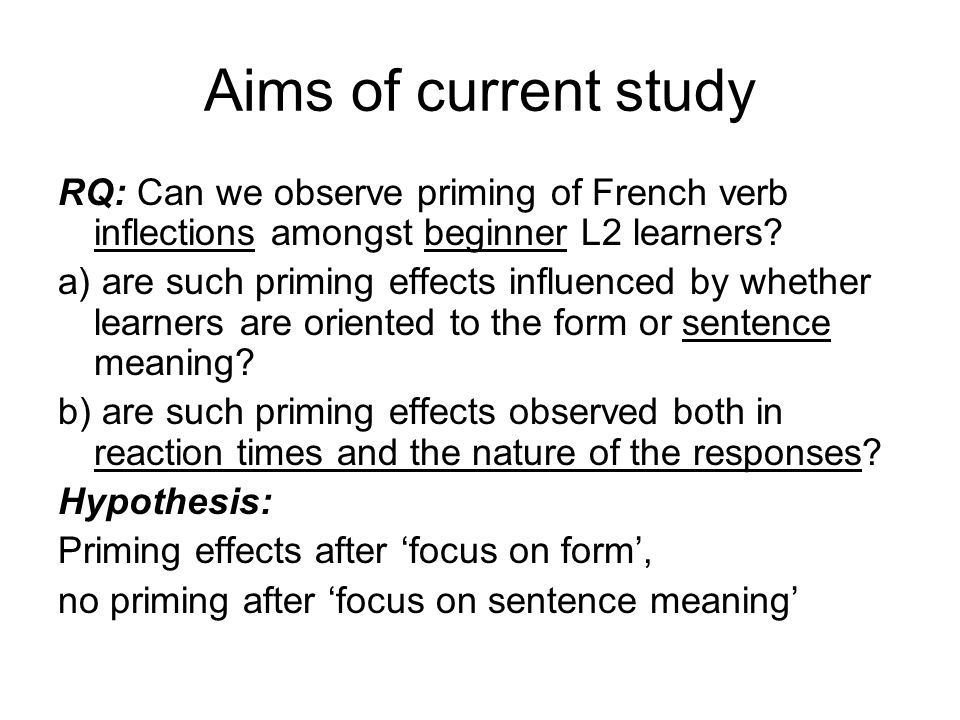 Priming evidence about the role of orientation of attention to the input NO effect on priming in L1 learners or adults (Church & Schacter 1994; Church & Fisher 1998) In an L2: a semantic orientation to the input did interfere with priming For those with relatively lower pronunciation accuracy When exposure and test were in different voices L2 research to date: –with intermediates & advanced bilinguals –focus on isolated lexical items –orientation tasks: rate word pleasantness (=meaning) and rate word clarity (=perceptual, form) –outcome measurements: reaction times for repeating words