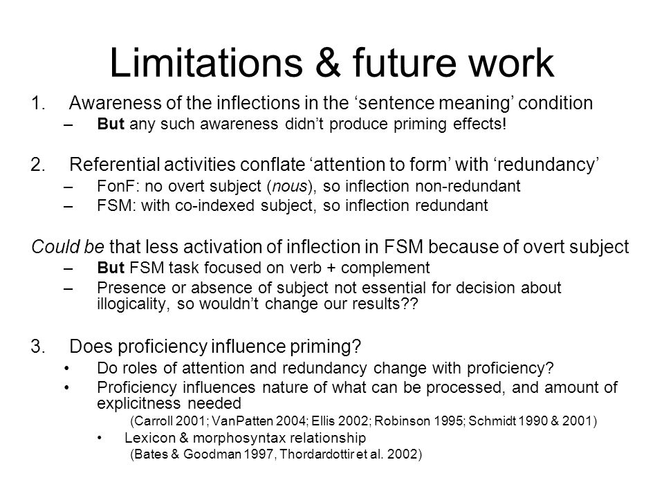 Conclusions (2) Of methodological interest –Priming techniques useful for researching focal attention during input processing as a function of task type.