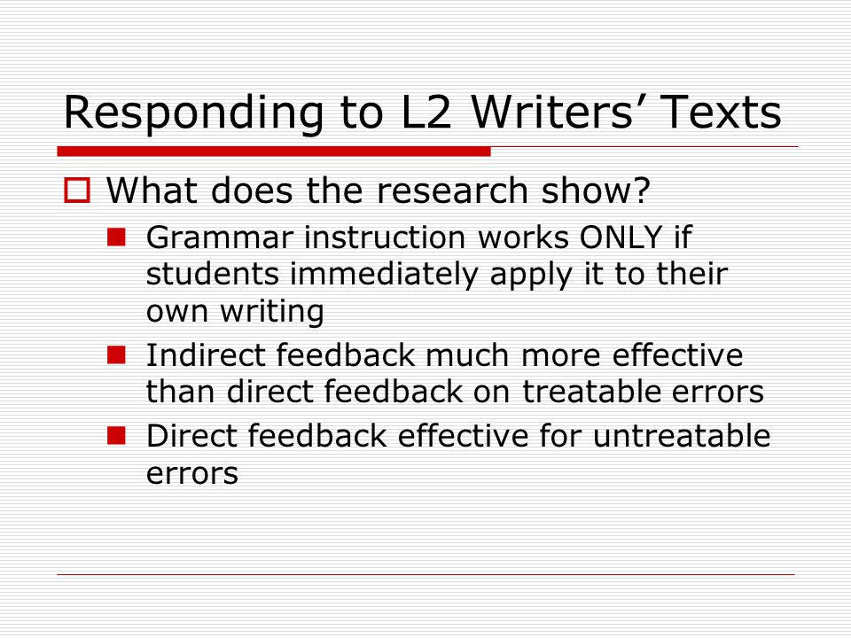 Responding to L2 Writers' Texts  What does the research show.