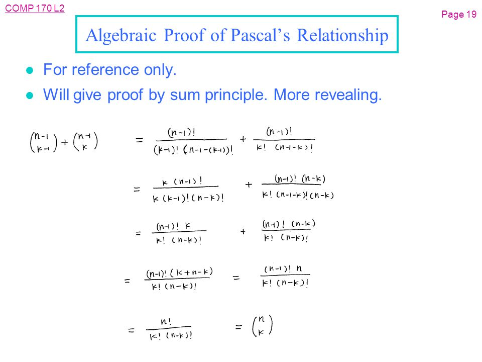 COMP 170 L2 Page 19 Algebraic Proof of Pascal's Relationship l For reference only.