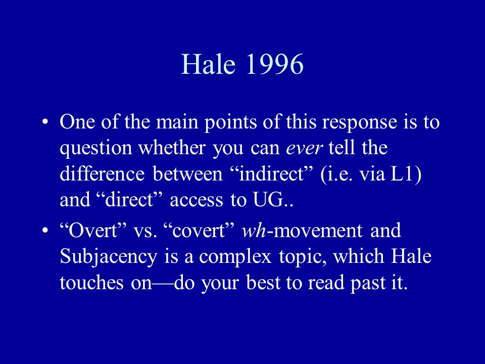 Hale 1996 One of the main points of this response is to question whether you can ever tell the difference between indirect (i.e.
