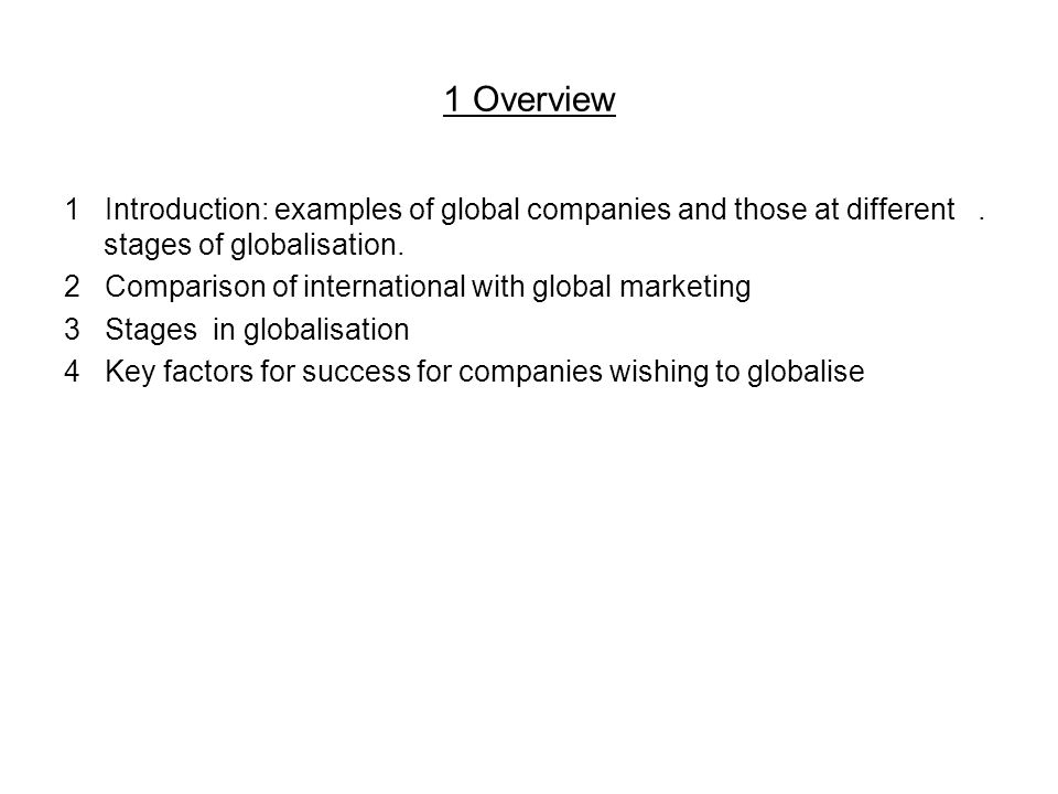 1 Overview 1 Introduction: examples of global companies and those at different.