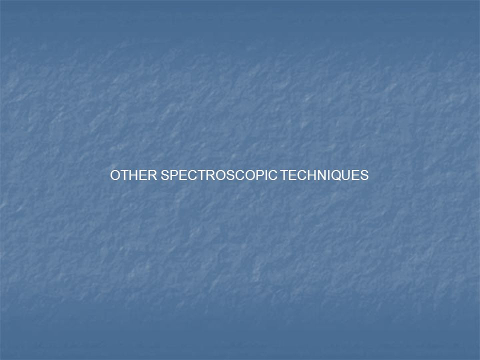 OTHER SPECTROSCOPIC TECHNIQUES
