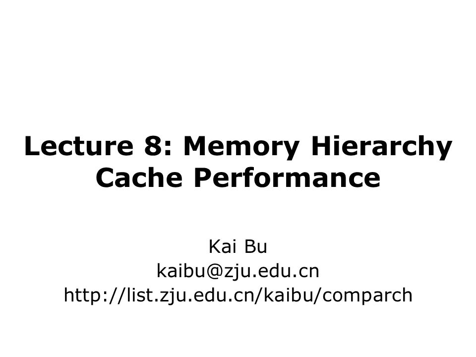 Lecture 8: Memory Hierarchy Cache Performance Kai Bu