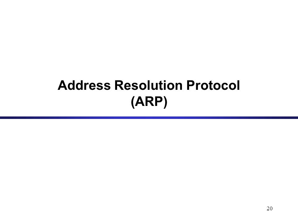 20 Address Resolution Protocol (ARP)