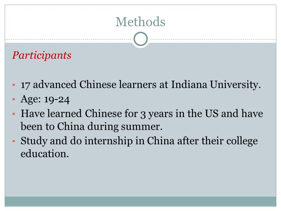 Methods Participants 17 advanced Chinese learners at Indiana University.