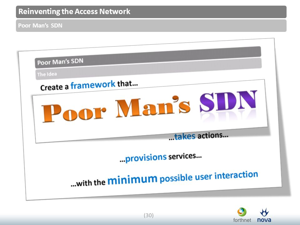 Reinventing the Access Network Poor Man's SDN (30)