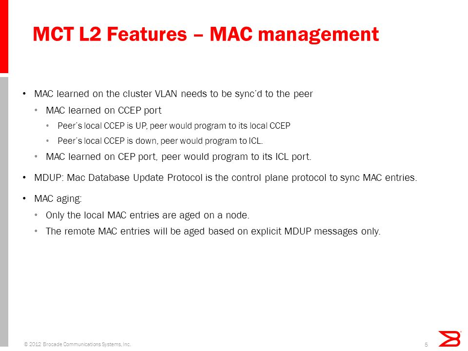 MCT L2 Features – MAC management © 2012 Brocade Communications Systems, Inc.