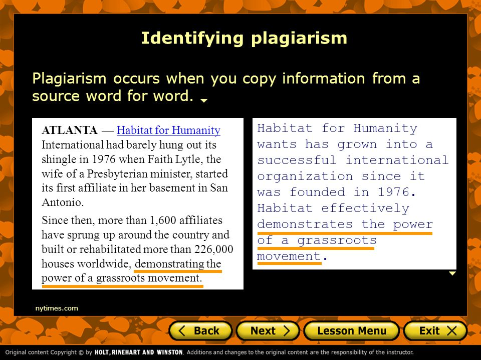 Identifying plagiarism Plagiarism occurs when you copy information from a source word for word.